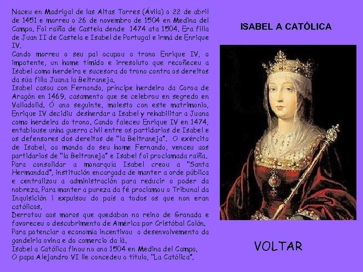 Naceu en Madrigal de las Altas Torres (Ávila) o 22 de abril de 1451