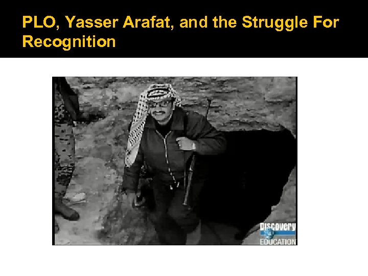 PLO, Yasser Arafat, and the Struggle For Recognition