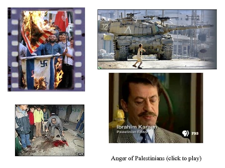 Anger of Palestinians (click to play)