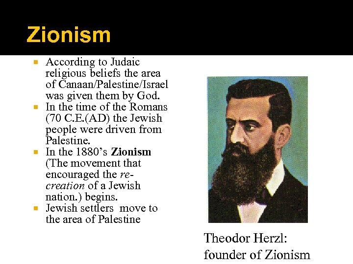 Zionism According to Judaic religious beliefs the area of Canaan/Palestine/Israel was given them by