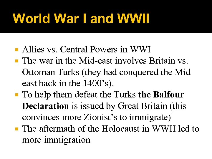 World War I and WWII Allies vs. Central Powers in WWI The war in