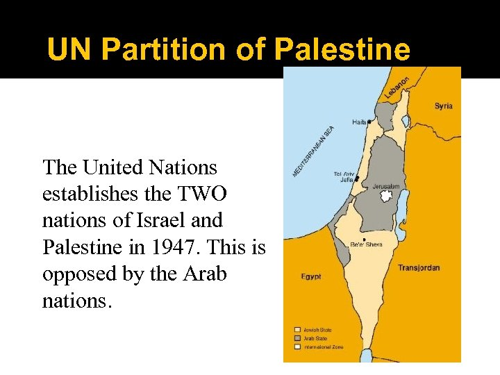 UN Partition of Palestine The United Nations establishes the TWO nations of Israel and