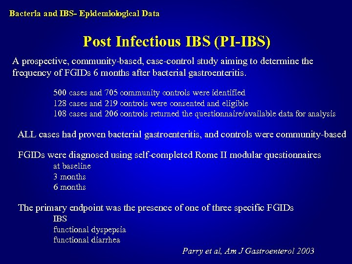 Bacteria and IBS- Epidemiological Data Post Infectious IBS (PI-IBS) A prospective, community-based, case-control study