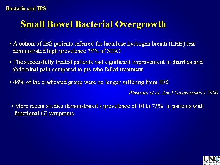 Bacteria and IBS Small Bowel Bacterial Overgrowth • A cohort of IBS patients referred