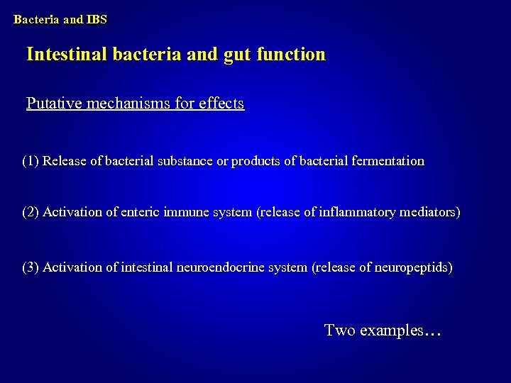 Bacteria and IBS Intestinal bacteria and gut function Putative mechanisms for effects (1) Release