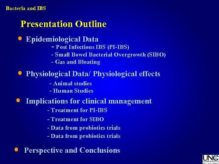 Bacteria and IBS Presentation Outline Epidemiological Data - Post Infectious IBS (PI-IBS) - Small