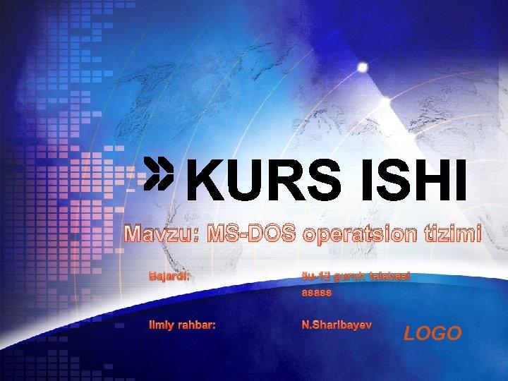 Mavzu: MS-DOS operatsion tizimi LOGO