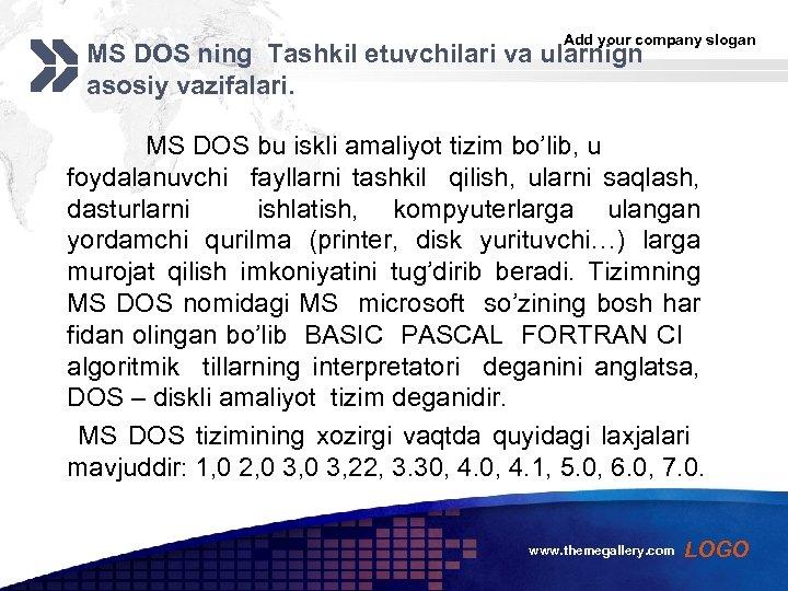 Add your company slogan MS DOS ning Tashkil etuvchilari va ularnign asosiy vazifalari. MS