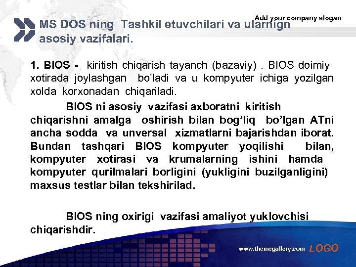 Add your company slogan MS DOS ning Tashkil etuvchilari va ularnign asosiy vazifalari. 1.