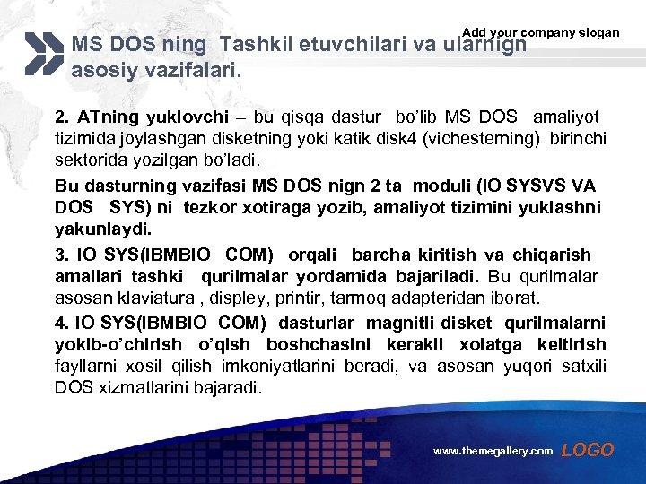 Add your company slogan MS DOS ning Tashkil etuvchilari va ularnign asosiy vazifalari. 2.