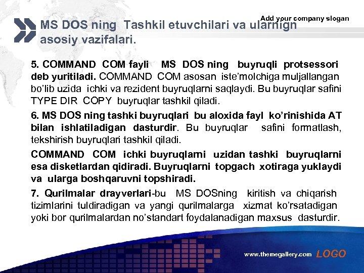 Add your company slogan MS DOS ning Tashkil etuvchilari va ularnign asosiy vazifalari. 5.