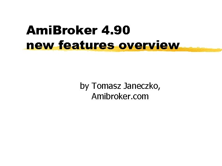 Ami. Broker 4. 90 new features overview by Tomasz Janeczko, Amibroker. com