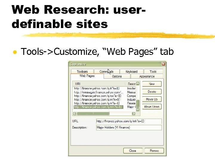 "Web Research: userdefinable sites · Tools->Customize, ""Web Pages"" tab"