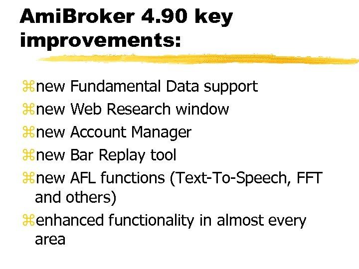 Ami. Broker 4. 90 key improvements: znew Fundamental Data support znew Web Research window