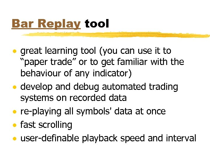"""Bar Replay tool · great learning tool (you can use it to """"paper trade"""""""