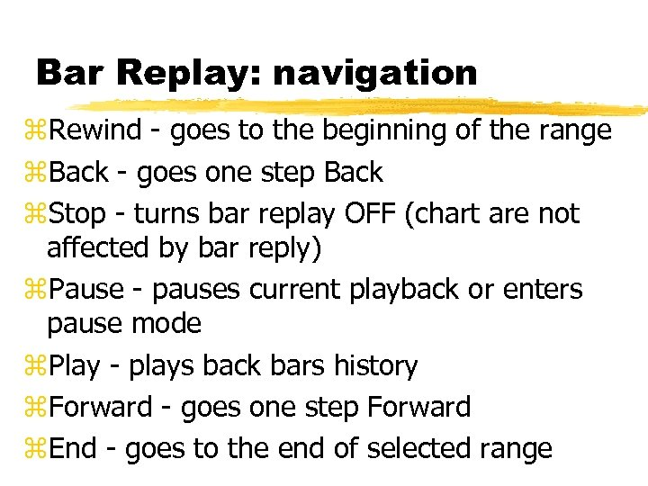 Bar Replay: navigation z. Rewind - goes to the beginning of the range z.