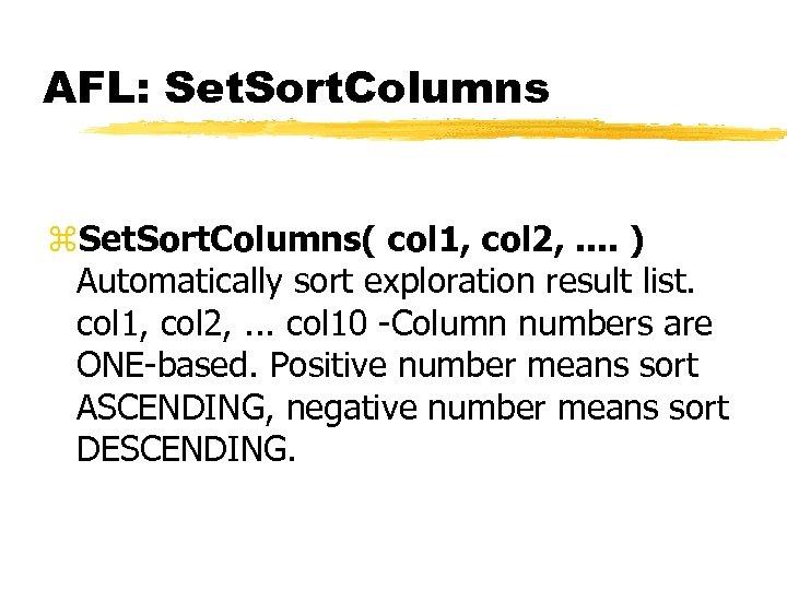 AFL: Set. Sort. Columns z. Set. Sort. Columns( col 1, col 2, . .