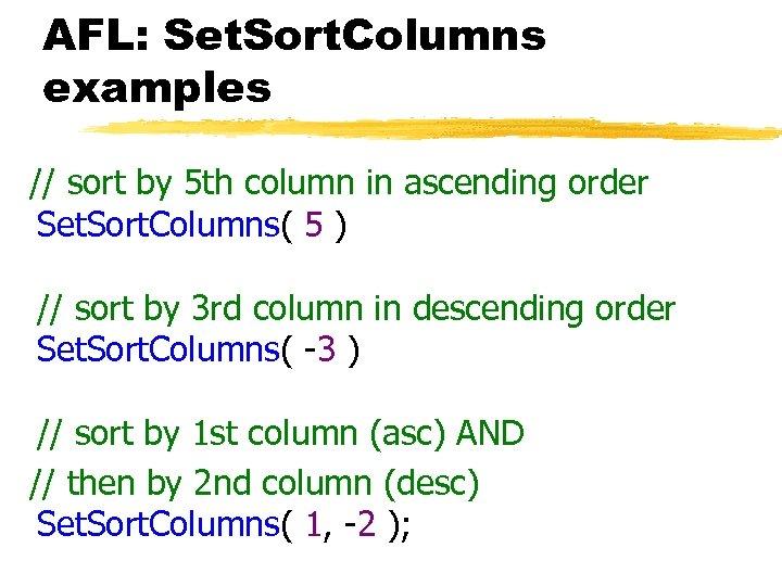 AFL: Set. Sort. Columns examples // sort by 5 th column in ascending order