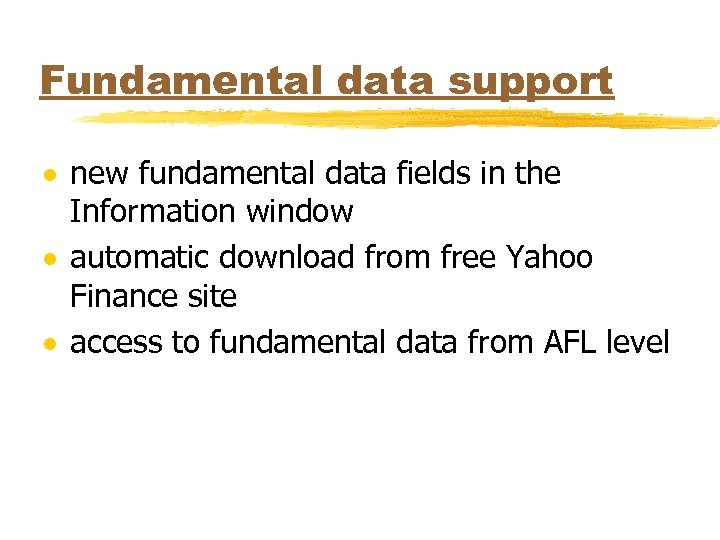 Fundamental data support · new fundamental data fields in the Information window · automatic