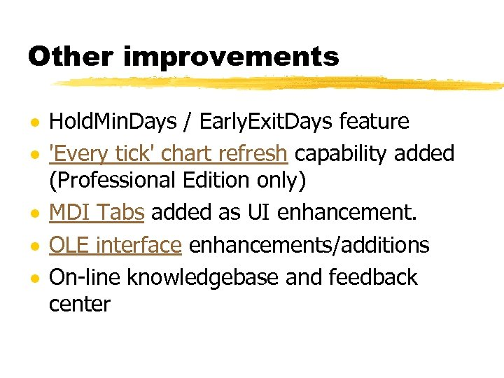 Other improvements · Hold. Min. Days / Early. Exit. Days feature · 'Every tick'