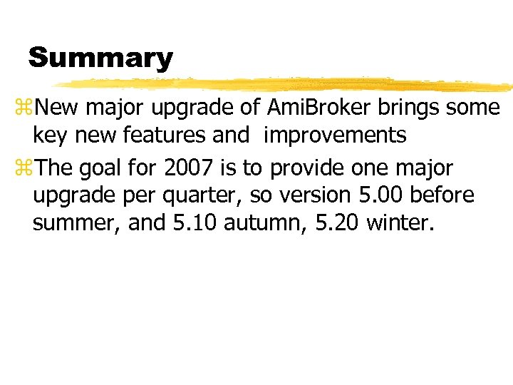 Summary z. New major upgrade of Ami. Broker brings some key new features and
