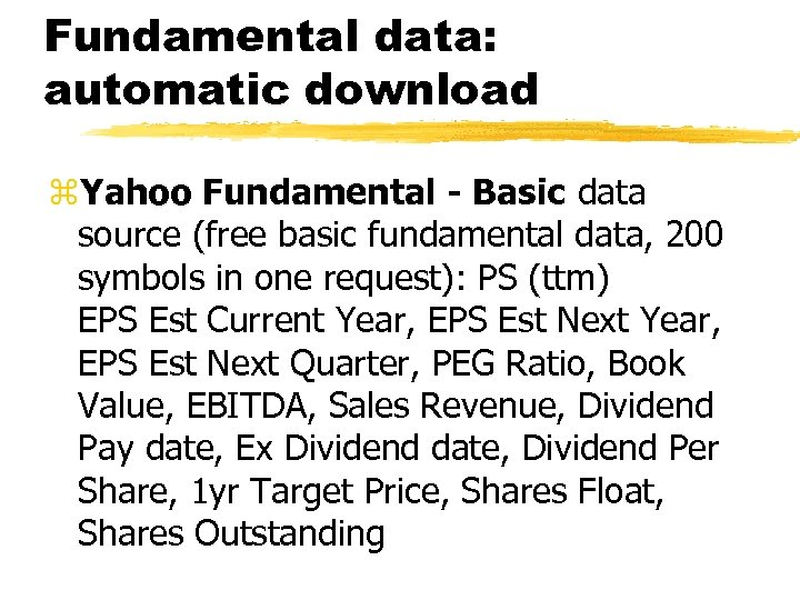 Fundamental data: automatic download z. Yahoo Fundamental - Basic data source (free basic fundamental