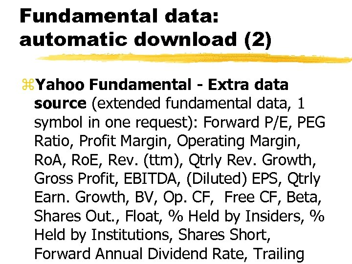 Fundamental data: automatic download (2) z. Yahoo Fundamental - Extra data source (extended fundamental