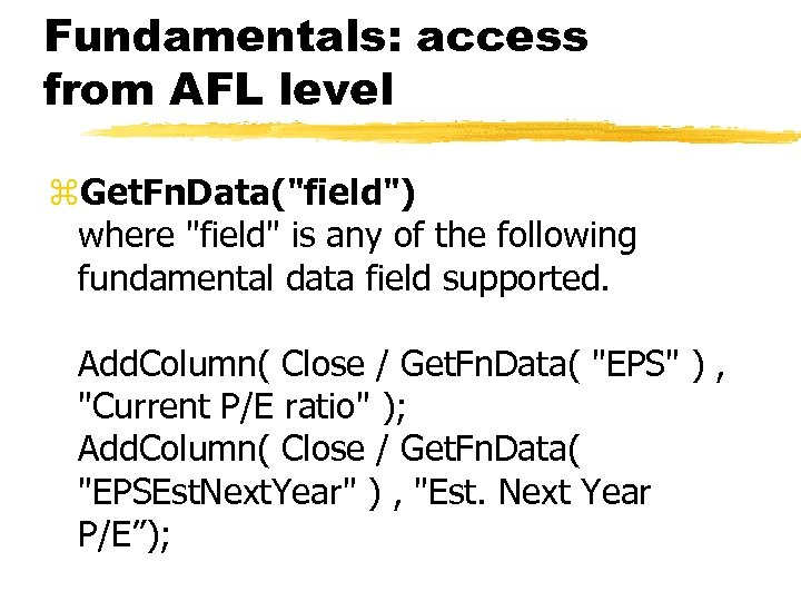 Fundamentals: access from AFL level z. Get. Fn. Data(