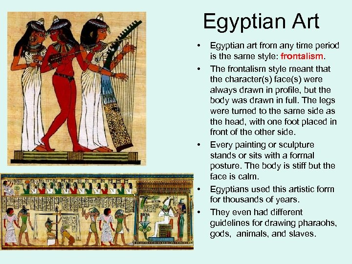 Egyptian Art • • • Egyptian art from any time period is the same