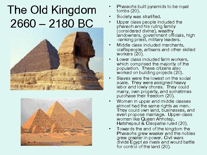 The Old Kingdom 2660 – 2180 BC • • Pharaohs built pyramids to be
