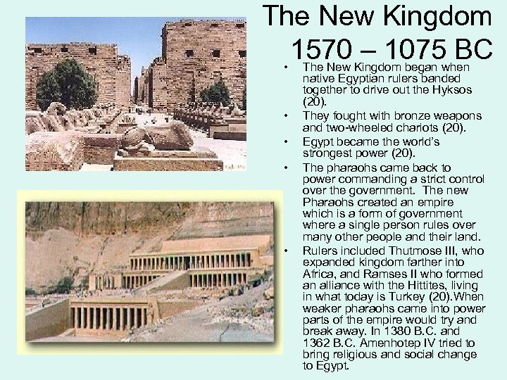 The New Kingdom 1570 – 1075 BC • The New Kingdom began when •