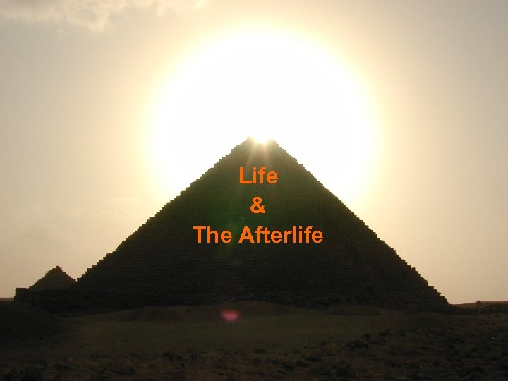 Life & The Afterlife