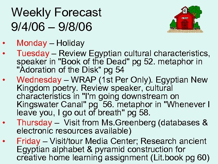 Weekly Forecast 9/4/06 – 9/8/06 • • • Monday – Holiday Tuesday – Review