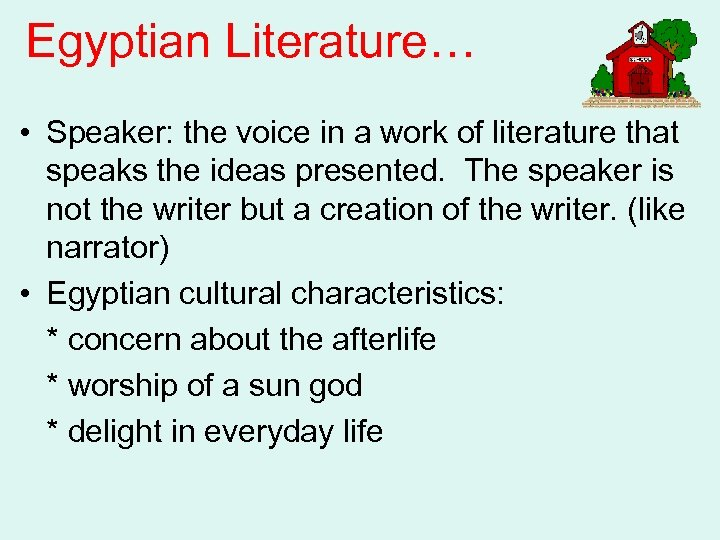 Egyptian Literature… • Speaker: the voice in a work of literature that speaks the