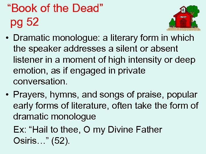 """Book of the Dead"" pg 52 • Dramatic monologue: a literary form in which"