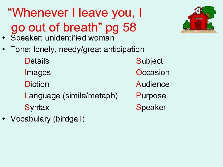 """Whenever I leave you, I go out of breath"" pg 58 • Speaker: unidentified"