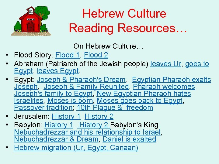 Hebrew Culture Reading Resources… • • • On Hebrew Culture… Flood Story: Flood