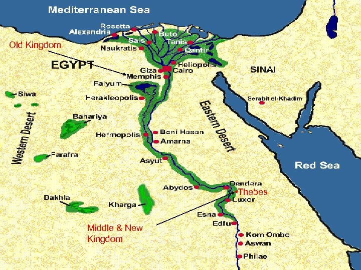 Old Kingdom • Thebes Middle & New Kingdom