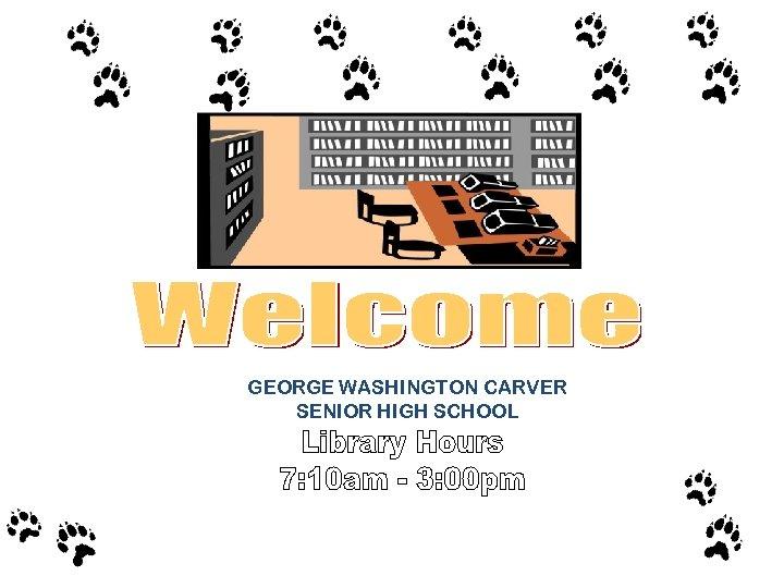 GEORGE WASHINGTON CARVER SENIOR HIGH SCHOOL