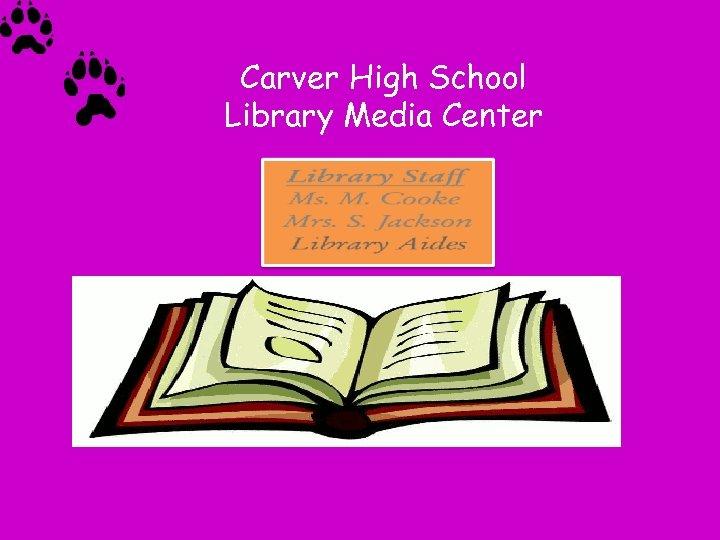 Carver High School Library Media Center