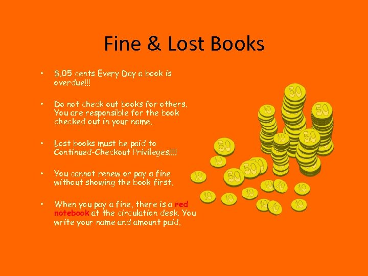 Fine & Lost Books • $. 05 cents Every Day a book is overdue!!!