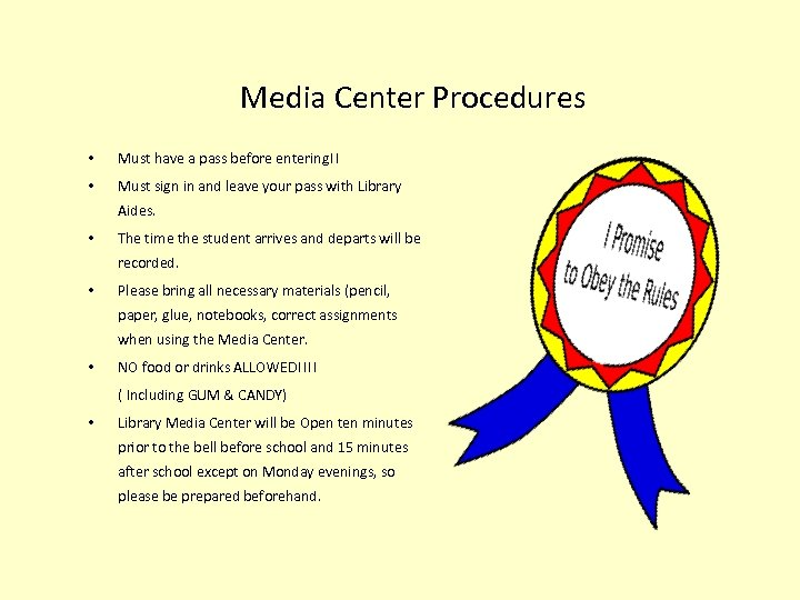 Media Center Procedures • Must have a pass before entering!! • Must sign in