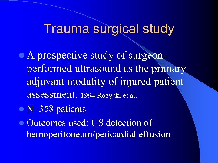 Trauma surgical study l A prospective study of surgeon- performed ultrasound as the primary