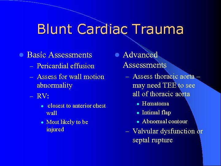 Blunt Cardiac Trauma l Basic Assessments – Pericardial effusion – Assess for wall motion