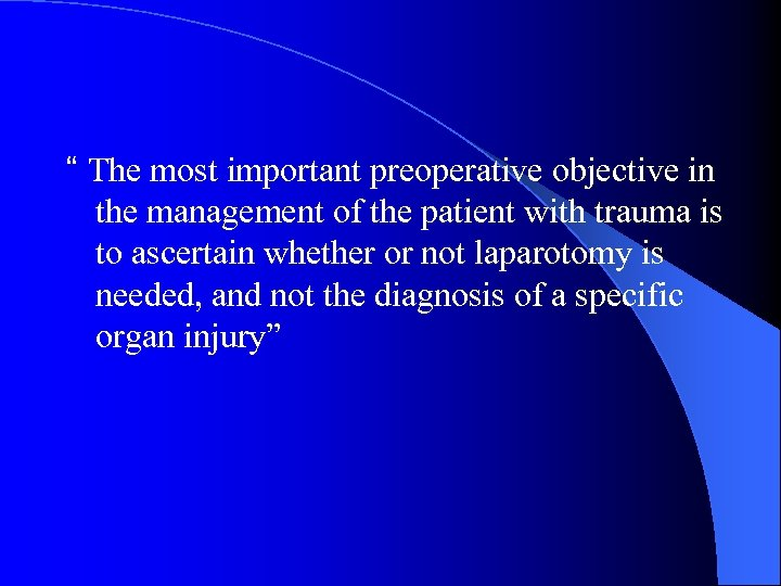 """"""" The most important preoperative objective in the management of the patient with trauma"""