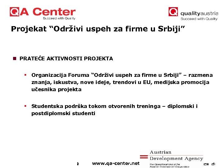 """Projekat """"Održivi uspeh za firme u Srbiji"""" n PRATEĆE AKTIVNOSTI PROJEKTA § Organizacija Foruma"""