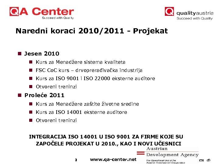 Naredni koraci 2010/2011 - Projekat n Jesen 2010 n Kurs za Menadžere sistema kvaliteta