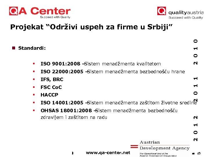 """2 0 1 0 Projekat """"Održivi uspeh za firme u Srbiji"""" n Standardi: ISO"""