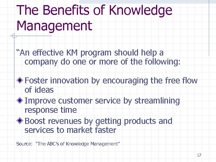 "The Benefits of Knowledge Management ""An effective KM program should help a company do"