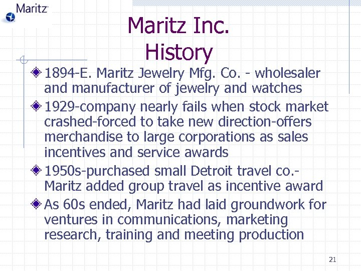 Maritz Inc. History 1894 -E. Maritz Jewelry Mfg. Co. - wholesaler and manufacturer of